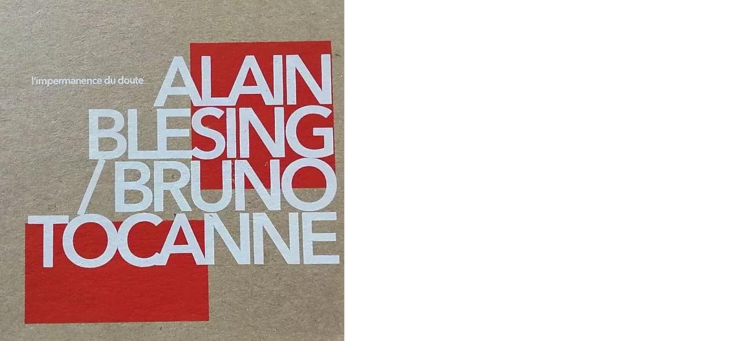 Alain Blesing, Bruno Tocanne