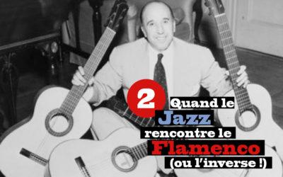 Quand le Jazz rencontre le Flamenco (ou l'inverse !) #2