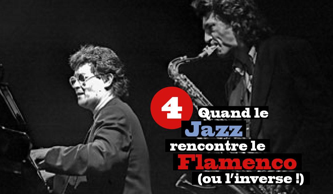 Quand le Jazz rencontre le Flamenco (ou l'inverse !) #4