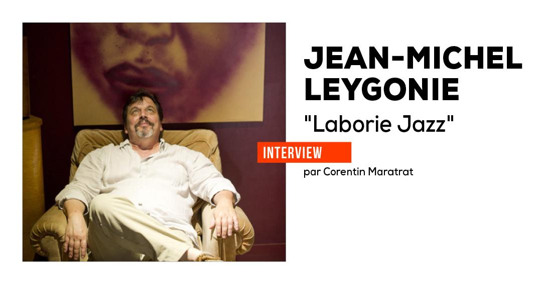 Jean-Michel Leygonie, le jazz découverte par Laborie