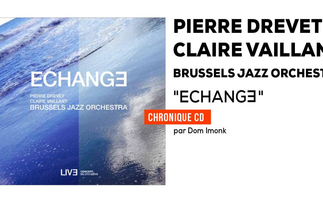 Pierre Drevet – Claire Vaillant – Brussels Jazz Orchestra