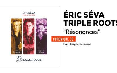 Eric Séva Trio – Triple Roots