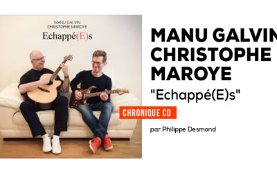 "Manu Galvin – Christophe Maroye ""Echappé(E)s"""