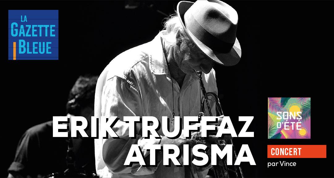 Atrisma – Erik Truffaz : ambiances électro-jazz