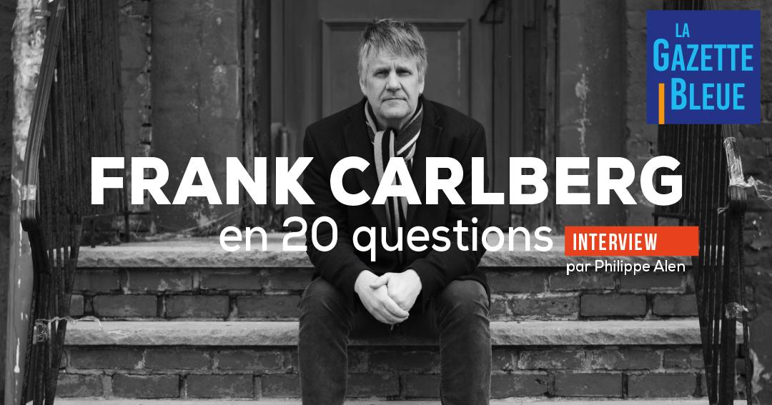 Frank Carlberg en 20 questions