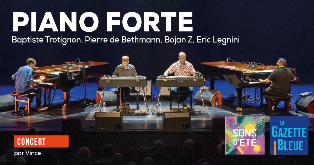 Piano forte – Baptiste Trotignon, Eric Legnini, Pierre de Bethmann, Bojan Z