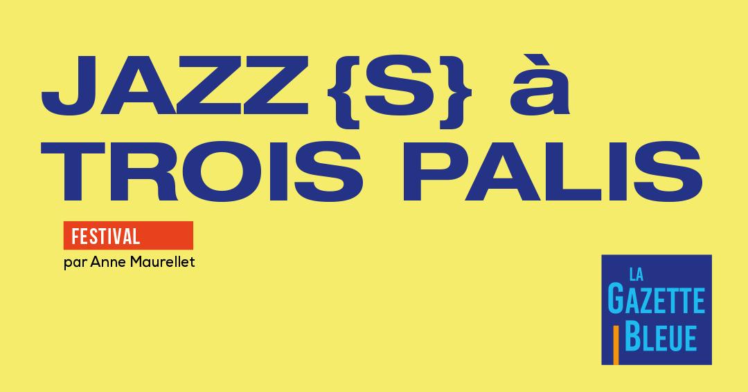 Jazz(z) à Trois Palis